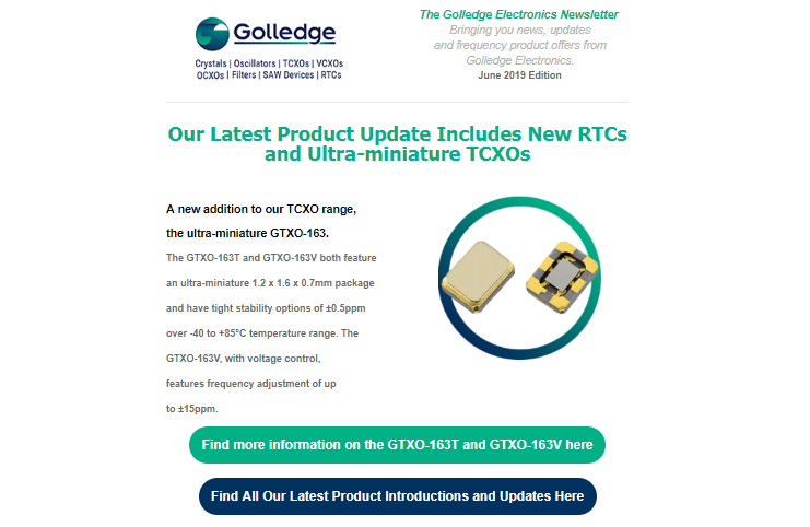 Our latest product updates include a brand new ultra- miniature TCXO and a low power RTC
