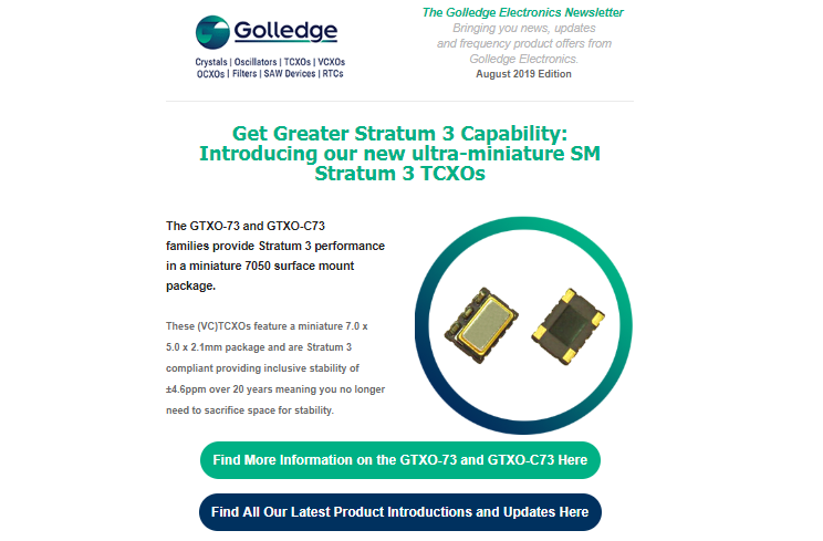 Check out the August 2019 newsletter from Golledge Electronics for news on new miniature SM TCXOs with Stratum 3 capability.
